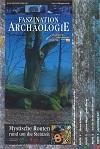 Faszination Archäologie – Mystische Routen rund um die Steinzeit